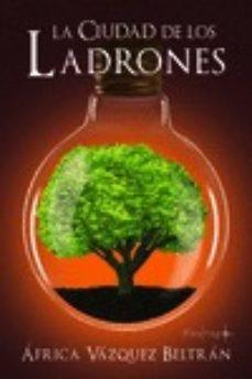 Libros de epub para descargar LA CIUDAD DE LOS LADRONES (Spanish Edition) 9788494597435 DJVU PDB