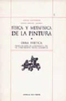 fisica y metafisica de la pintura: obra poetica (escritos complet os, vol. 1)-louis cattiaux-9788495134035