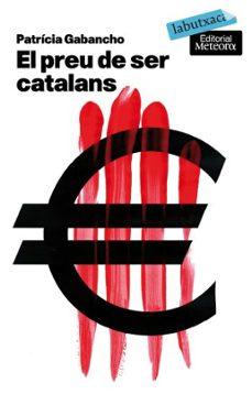 el preu de ser catalans-patricia gabancho-9788496863835
