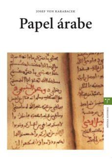 papel arabe-joseph von karabacek-9788497042635