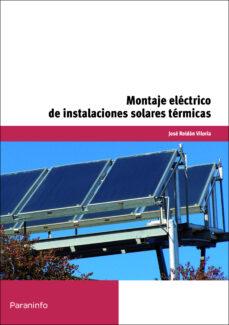 montaje electrico de instalaciones solares termicas-jose roldan viloria-9788497329835