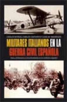 Vinisenzatrucco.it Militares Italianos En La Guerra Civil Española: Italia, El Fasci Smo Y Los Voluntarios En El Conflicto Español Image