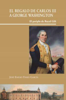 Srazceskychbohemu.cz El Regalo De Carlos Iii A George Washington Image