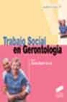 Lee libros en línea gratis sin descargar TRABAJO SOCIAL EN GERONTOLOGIA