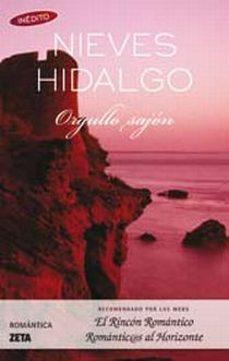 Descarga de libros electrónicos en línea pdf ORGULLO SAJON de NIEVES HIDALGO 9788498721935 (Literatura española)
