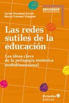 Chapultepecuno.mx Redes Sutiles De La Educacion: Las Ideas Clave De La Pedagogia Sistemica Multidimensional Image
