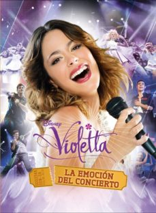 Violetta La Emocion Del Concierto El Libro De La Pelicula Vvaa Comprar Libro 9788499516035