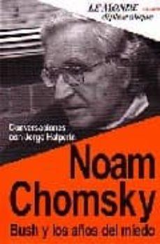 Viamistica.es Noam Chomsky, Bush Y Los Años Del Miedo: Conversaciones Con Jorge Halperin Image