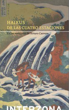 Libros gratis descargar ipod touch HAIKUS DE LAS CUATRO ESTACIONES  (Literatura española) de ARTURO CARRERA