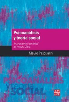 Bressoamisuradi.it Psicoanalisis Y Teoria Social: Inconsciente Y Sociedad De Freud A Zizek Image