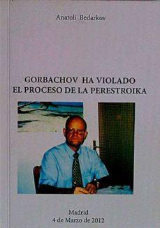 Followusmedia.es Gorbachov Ha Violado El Proceso De La Perestroika Image