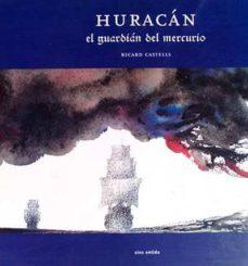 Chapultepecuno.mx Huracán. El Guardían Del Mercurio Image