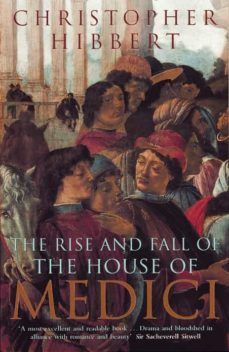 the rise and fall of the house of medici (ebook)-9780141927145