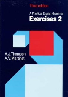 a practical english grammar: combined exercises: volume 2-a. j. thomson-a. v. martinet-9780194313445