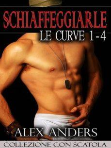 schiaffeggiarle le curve 1-4 (ebook)-alex anders-9781311727145