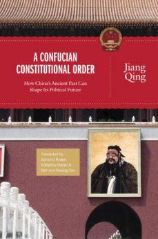 a confucian constitutional order (ebook)-jiang qing-9781400844845