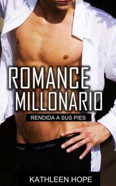romance millonario: rendida a sus pies (ebook)-kathleen hope-9781547501045