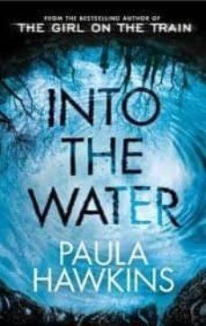 Descargas de libros electrónicos para móviles INTO THE WATER  (Spanish Edition) de PAULA HAWKINS 9781784162245