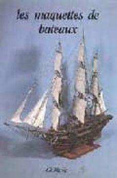 Descargar archivo pdf archivo ebook LES MAQUETTES DE BATEAUX