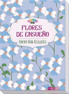 Libros electrónicos gratuitos para descargar en formato pdf. FLORES DE ENSUEÑO (PINTAR PARA RELAJARSE) MOBI