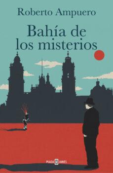 bahia de los misterios (saga cayetano brule 7)-roberto ampuero-9788401342745