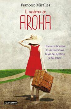 Online ebook pdf descarga gratuita EL CUADERNO DE AROHA in Spanish  de FRANCESC MIRALLES 9788408038245