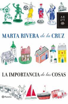 Descargar libros de google iphone LA IMPORTANCIA DE LAS COSAS 9788408085645