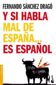 Descargar Y SI HABLA MAL DE ESPAÃ'A ES ESPAÃ'OL gratis pdf - leer online