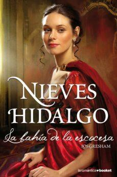 Descarga libros nuevos gratis en pdf. LA BAHIA DE LA ESCOCESA de NIEVES HIDALGO 9788408113645 en español DJVU ePub
