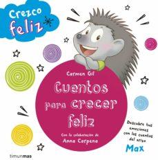 crezco feliz. cuentos para crecer feliz-carmen gil-anna carpena-9788408142645
