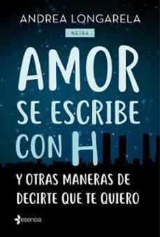 Inmaswan.es (Pe) Amor Se Escribe Con H Y Otras Maneras De Decirte Que Te Quiero Image
