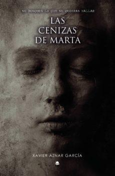 Descarga de libros LAS CENIZAS DE MARTA  en español de XAVIER AZNAR GARCÍA