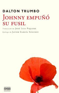 Ebook descarga móvil JOHNNY EMPUÑO SU FUSIL iBook de DALTON TRUMBO in Spanish