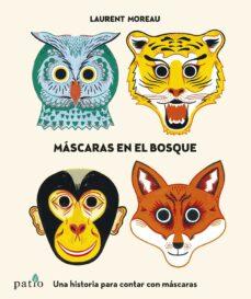 mascaras en el bosque-laurent moreau-9788416429745