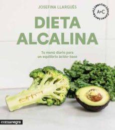dieta alcalina: tu menu diario para un equilibrio acido-base-josefina llargues-9788416605545