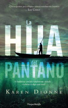 Descargar ebooks gratuitos en línea yahoo LA HIJA DEL PANTANO RTF