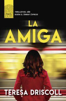 ¿Es legal descargar libros de google? LA AMIGA 9788417333645 (Literatura española)