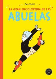 la gran enciclopedia de las abuelas-eric veille-9788417552145