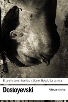 Descargar Ebook italiani gratis EL SUEÑO DE UN HOMBRE RIDICULO; BOBOK; LA SUMISA