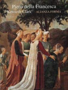 piero della francesca-kenneth clark-9788420671345