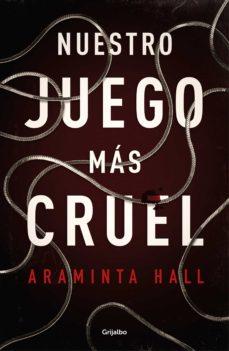Libro de ingles gratis para descargar NUESTRO JUEGO MÁS CRUEL DJVU iBook de ARAMINTA HALL
