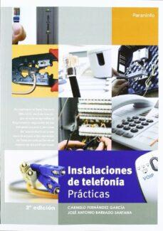 Descargar libros electrónicos gratuitos en formato kindle INSTALACIONES DE TELEFONIA. PRACTICAS. 2ª EDICION ePub 9788428381345