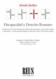 Descarga gratuita de libros pdf en español. DISCAPACIDAD Y DERECHO ROMANO en español MOBI DJVU 9788429021745 de SANTIAGO CASTAN PEREZ-GOMEZ