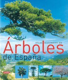 atlas ilustrado de los arboles de españa-9788430558445