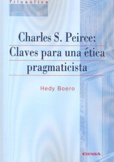 charles s. peirce: claves para una etica pragmaticisti-hery boedo-9788431329945