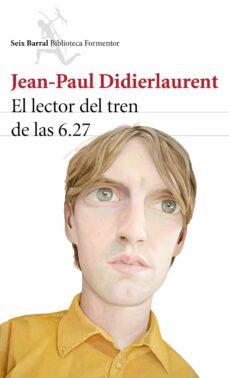 el lector del tren de las 6.27-jean-paul didierlaurent-9788432224645