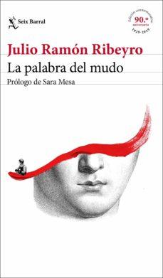 Enlaces de descarga de libros en línea LA PALABRA DEL MUDO (ED. CONMEMORATIVA) PDF PDB en español de JULIO RAMÓN RIBEYRO 9788432235245