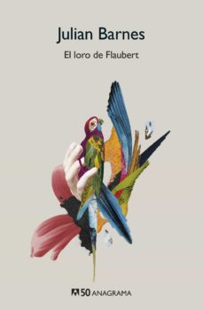 Google ebook descargador gratuito EL LORO DE FLAUBERT de JULIAN BARNES FB2 (Spanish Edition) 9788433902245