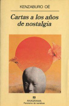Descargar libro en ingles pdf CARTAS A LOS AÑOS DE NOSTALGIA (Spanish Edition) de KENZABURO OE