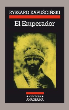 el emperador (11ª ed.)-ryszard kapuscinski-9788433925145